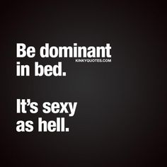 Kinky Quotes - Naughty quotes and dirty sayings about love and sex! Kinky Quotes, Sex Quotes, Words Quotes, Sayings, Couple Quotes, Quotes For Him, Love Quotes, Inspirational Quotes, Dominant Quotes