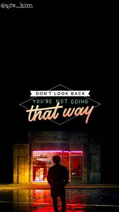Dont look back , youre not going that way Pop Lyrics, Bts Song Lyrics, Bts Lyrics Quotes, Bts Qoutes, Kpop Wallpaper, Wallpaper Quotes, K Pop, Bts Backgrounds, I Love Bts