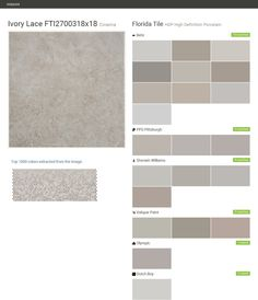 Ivory Lace FTI2700318x18. Cinema. HDP High Definition Porcelain. Florida Tile. Behr. PPG Pittsburgh. Sherwin Williams. Valspar Paint. Olympic. Dutch Boy.  Click the gray Visit button to see the matching paint names.