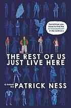 """The Rest of Us Just Live Here, by Patrick Ness is a paranormal teen romance novel.   """"What if you aren't the Chosen One? The one who's supposed to fight the zombies, or the soul-eating ghosts, or whatever the heck this new thing is, with the blue lights and the death? What if you're like Mikey? Who just wants to graduate and go to prom and maybe finally work up the courage to ask Henna out before someone goes and blows up the high school."""""""