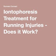 Iontophoresis Treatment for Running Injuries - Does it Work?