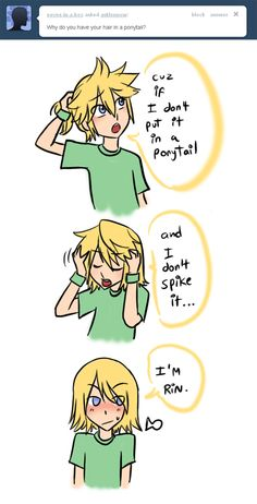 Ask Len.  OMG.  XD but he still has a boy's.... build... and frame.... his face just looks like Rin...  I can never un-see it. XD