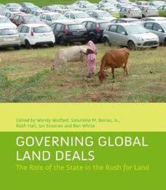 Governing Global Land Deals: The Role Of The State In The Rush For Land PDF