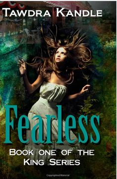 Fearless  The King Series Book One Tawdra Kandle; YA Paranormal