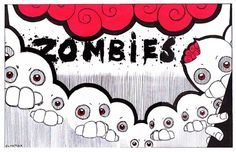 Zombies see you!