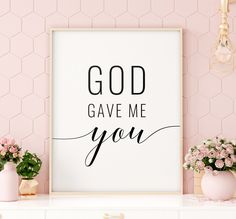 God Gave Me You Printable Art, Romantic Quotes, Valentines Decoration Gift for Him Her, Nursery Decor Printable Wall Art *INSTANT DOWNLOAD* Printing Websites, Online Printing, Office Printers, Valentine Decorations, Romantic Quotes, Wall Art Designs, Quote Prints, Printable Wall Art, Nursery Decor