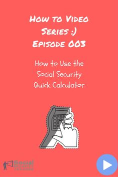 On episode three of our Social Security Administration Website How to Video series, I will be showing you how to use the Social Security Quick Calculator.