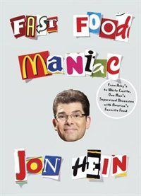 Buy Fast Food Maniac: From Arby's to White Castle, One Man's Supersized Obsession with America's Favorite Food by Jon Hein and Read this Book on Kobo's Free Apps. Discover Kobo's Vast Collection of Ebooks and Audiobooks Today - Over 4 Million Titles! American Fast Food, American Life, Secret Menu Items, Burger And Fries, Burgers, Fast Food Menu, Hot Dog Stand, Fast Healthy Meals, Food Print
