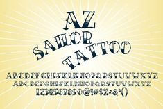 "AZ Sailor Tattoo Fonts AZ Sailor Tattoo font was inspired from pre tattoos.This font utilizes an ""old look"" to the lin by Artistofdesign Unique Tattoo Fonts, Best Tattoo Fonts, Unique Tattoos, Font Tattoo, Creative Tattoos, Tattoo Quotes, Letras Tattoo, Sailor Tattoos, Tattoo Now"