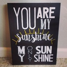You are my sunshine Sign by RoseGirlDesignsShop on Etsy https://www.etsy.com/listing/465418158/you-are-my-sunshine-sign