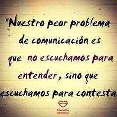 Nuestro peor problema de comunicacion es que no escuchamos para entender sni que escuchamos para contestar #frases https://t.co/iwEG0u3s9B