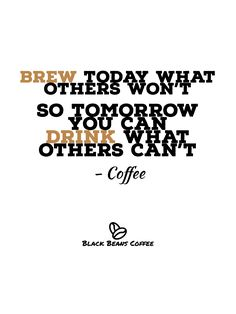 Black Coffee, Black Beans, Coffee Beans, Brewing
