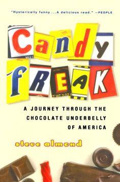 Candyfreak: A Journey through the Chocolate Underbelly of America by Steve Almond http://www.amazon.com/dp/0156032937/ref=cm_sw_r_pi_dp_npJ9vb093XTXT