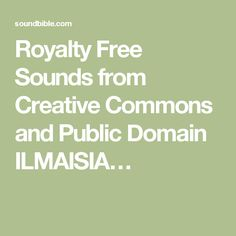 Royalty Free Sounds from Creative Commons and Public Domain ILMAISIA…