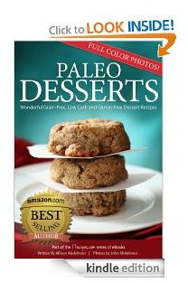 Best Paleo Desserts Cookbook EVER!!!!  Worth EVERY PENNY!!!  #Paleo #PaleoDesserts #Desserts #Recipes  http://www.isavea2z.com/free-paleo-desserts-ebook/
