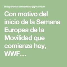 Con motivo del inicio de la Semana Europea de la Movilidad que comienza hoy, WWF…