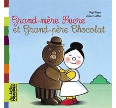 Grand-mère Sucre et Grand-père Chocolat, £6.25 from The Bilingual Bookshop