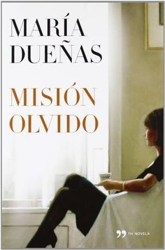 Mision olvido (Spanish Edition) by Maria Duenas, http://www.amazon.com/dp/849998178X/ref=cm_sw_r_pi_dp_4y.Zqb1CV3G24