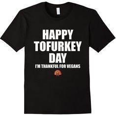 Happy Tofurkey Day Im Thankful For Vegans Thanksgiving Shirt ($15) ❤ liked on Polyvore featuring tops, faux leather shirt, faux leather top, vegan shirts and shirt tops
