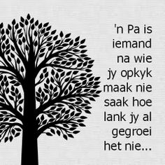 n Pa is iemand na wie jy opkyk Dad Quotes, Funny Quotes, Life Quotes, Mothersday Quotes, Fathers Day Art, Afrikaanse Quotes, Scrapbook Quotes, Postive Quotes, Love My Husband