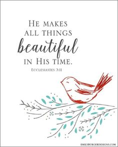 He makes all things beautiful...