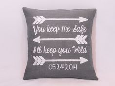 "Personalized date arrows ""You keep me safe, I'll keep you wild"" gray burlap white (or custom color)  pillow cover. Custom size/color option"