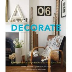 Decorate by Holly Becker & Joanna Copestick