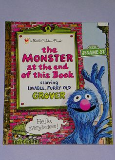The Monster at the end of this book by zamburak, via Flickr best childhood book grover