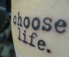 Trainspotting+tattoo | Heart Arrastando Maravilhas Choose Life Tattoo Trainspotting
