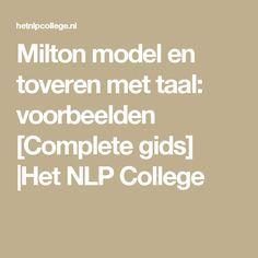 Milton model en toveren met taal: voorbeelden [Complete gids] |Het NLP College Nlp Coaching, Counseling, Model, Therapy, Mindfulness, College, Education, Passion, Food