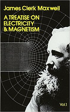 A Treatise on Electricity and Magnetism, Vol. 1 by James Clerk Maxwell Zentangle, Physics 101, Math Concepts, True Nature, Science For Kids, Mathematics, Books To Read, Magnets, Reading