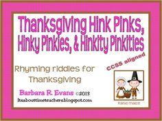 Thanksgiving Hink Pinks, Hinky Pinkies, & Hinkity Pinkities combine fun with lots of learning. $ #CCSS #Gifted #HinkPinks #criticalthinking #higherorderthinkingskills #enrichment #BarbEvans #itsabouttimeteachers #holidaya