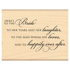 A Wedding Themed Penny Black Wood Mounted Rubber Stamp Featuring The Sentiment Here S To Bride Her Tears And He