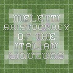 Meletti - Aristocracy Of The Italian Liqueurs