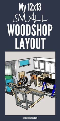 My 12x13 Small Woodshop Layout (Space-Saving Ideas) | Small Woodworking Shop Ideas | Woodworking Shop  | Modern Wood Workshop | Small Woodworking Shop Ideas | How To Build A Workshop From Scratch. #woodworkinglove #Woodworking Tips and Tricks