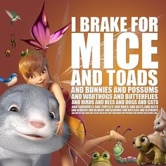 Disney Fairies - I brake for mice and toads Tinkerbell And Friends, Peter Pan And Tinkerbell, Disney Fairies, Tinkerbell Disney, Disney Love, Disney Magic, Disney Pixar, Walt Disney, Secret Of The Wings