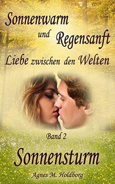 Sonnenwarm und Regensanft - Band 2: Sonnensturm von Agnes M. Holdborg, http://www.amazon.de/dp/B00EJ2YM18/ref=cm_sw_r_pi_dp_O1lRvb02AAQ4M