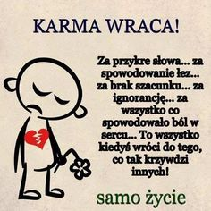 """Sprawdza się to : trzeba czynić tak jak nam serce """"mówi"""" ☺😉 Wisdom Quotes, True Quotes, Motivational Quotes, Inspirational Quotes, Positive Thoughts, Positive Quotes, Weekend Humor, Mind Power, Losing A Dog"""