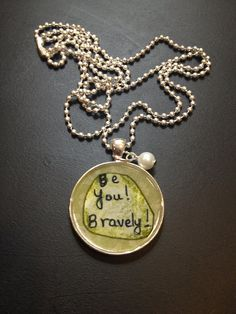 Inspired by Brene Brown: Be You, Bravely necklace on Etsy, $25.00