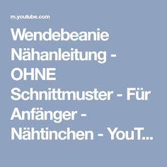 Wendebeanie Nähanleitung - OHNE Schnittmuster - Für Anfänger - Nähtinchen - YouTube