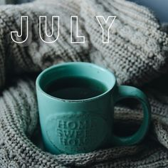 Hello July! How did you get here already??