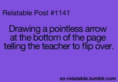 So funny until the teacher wants to see you after class.