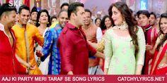 Bajrangi Bhaijaan - Aaj Ki Party Meri Taraf Se Song Lyrics | Salman Khan | Catchy Lyrics