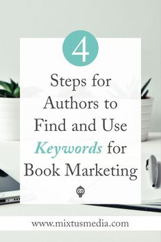Mixtus Media — Four Steps for Authors to Find and Use Keywords for Book Marketing Writing Advice, Writing A Book, Fiction Writing, Writing Ideas, Writing Prompts, Business Marketing, Social Media Marketing, Sell Your Books, Writer Tips