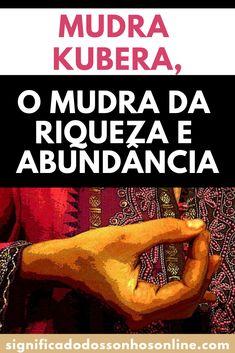 Mudra Kubera, o Mudra Da Riqueza e Abundância – Significado dos Sonhos Online Reiki, Mantra, Access Consciousness, Mudras, Book Stands, Feng Shui, Meditation, Mindfulness, Yoga
