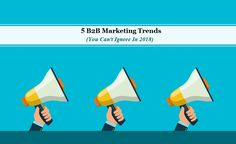 You Must Know The Latest Marketing Trends In 2018 Seo, Trends, Marketing