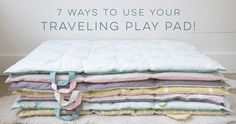 7 Ways to use your Play Pad!