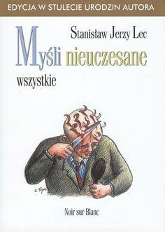 W czterdzieści lat po śmierci Stanisława Jerzego Leca ukazuje się pełne wydanie jego najoryginalniejszego i najbardziej znanego dzieła, tom niniejszy zawiera bowiem cztery tysiące siedemset jedena...