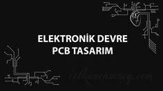 Elektronik Devre (PCB) Baskı Devre Tasarım