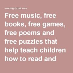 Free music, free books, free games, free poems and free puzzles that help teach children how to read and improve reading comprehension Free Poems, Improve Reading Comprehension, Summer Courses, Sing Along Songs, Help Teaching, Educational Games, Stories For Kids, Books To Read, Reading Books